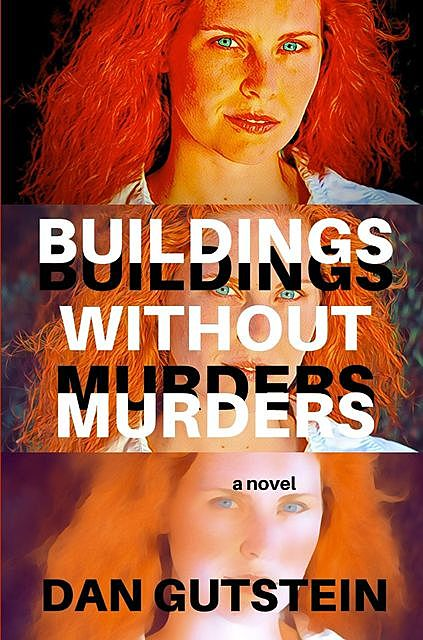 Buildings Without Murders, Dan Gutstein