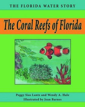 The Coral Reefs of Florida, Peggy Sias Lantz