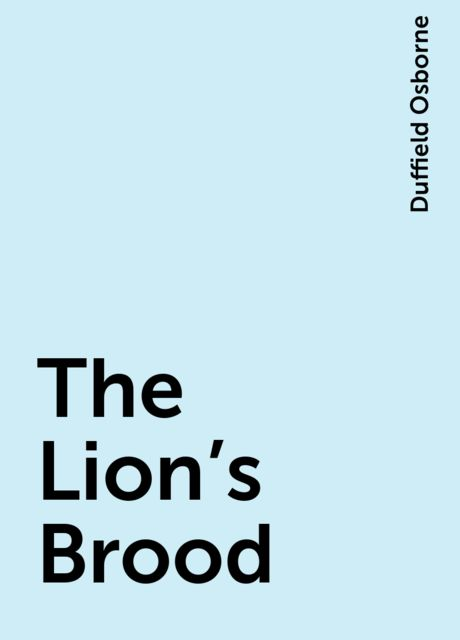 The Lion's Brood, Duffield Osborne