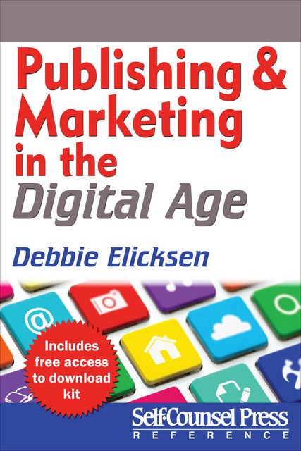 Publishing and Marketing in the Digital Age, Debbie Elicksen