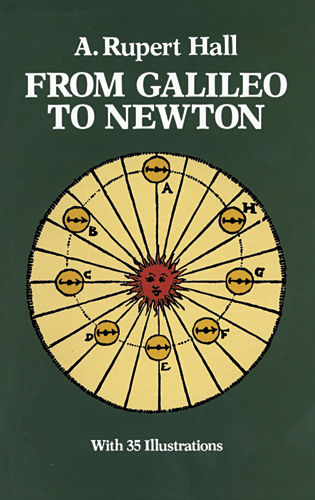 From Galileo to Newton, A.Rupert Hall