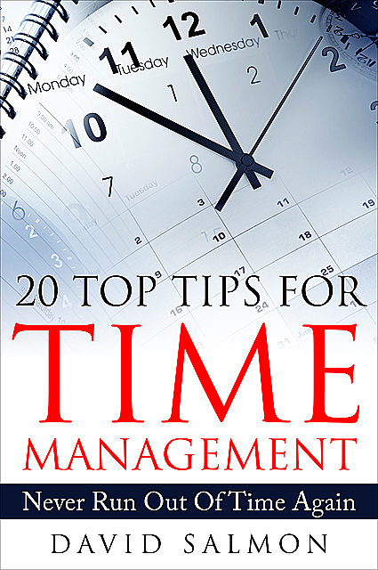 20 Top Tips for Time Management, David Salmon