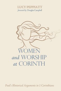 Women and Worship at Corinth, Lucy Peppiatt