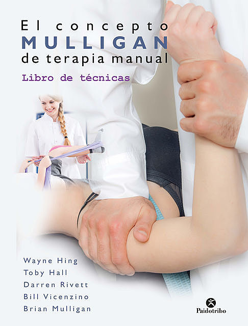 El concepto Mulligan de terapia manual (Color), Bill Vicenzino, Brian Mulligan, Darren Rivett, Toby Hall, Wayne Hing