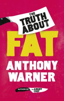The Truth About Fat, Anthony Warner