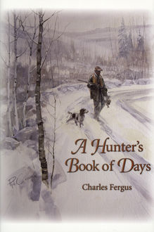 A Hunter's Book of Days, Charles Fergus
