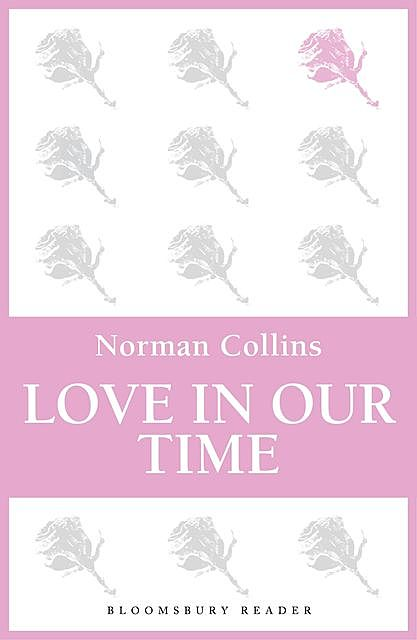 Love in Our Time, Norman Collins