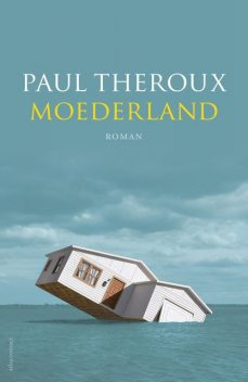 Moederland, Paul Theroux