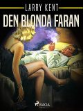 Den blonda faran, Larry Kent