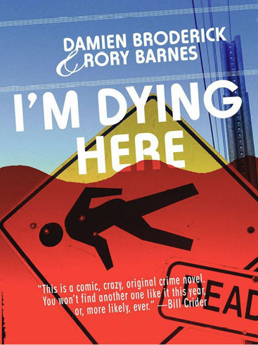 I'm Dying Here, Damien Broderick, Rory Barnes