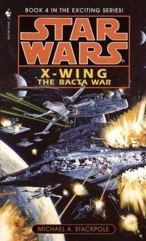 Book 04 – The Bacta War, Michael A.Stackpole