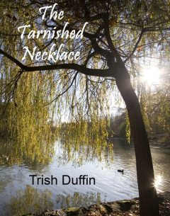 The Tarnished Necklace, Trish Inc. Duffin