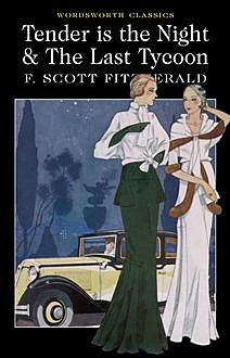 Tender is the Night / The Last Tycoon, Francis Scott Fitzgerald, Keith Carabine, Henry Claridge