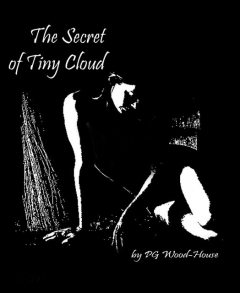 The Secret of Tiny Cloud, PG Woodhouse
