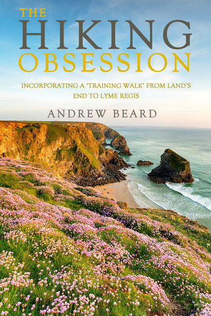 The Hiking Obsession, Andrew Beard