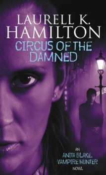 Circus of the Damned, Laurell Hamilton