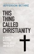This Thing Called Christianity, Jefferson Bethke