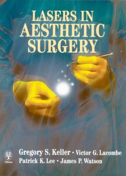 Lasers in Aesthetic Surgery, Patrick Lee, Gregory S.Keller, Victor G.Lacombe, James Watson