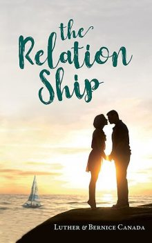 THE RELATION SHIP, BERNICE CANADA, LUTHER CANADA