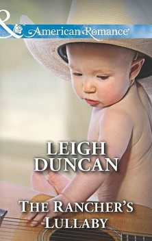 The Rancher's Lullaby, Leigh Duncan