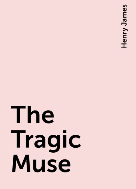 The Tragic Muse, Henry James