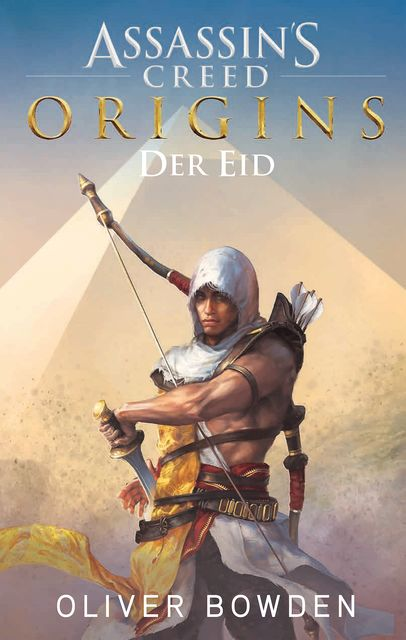 Assassin's Creed Origins: Der Eid, Oliver Bowden