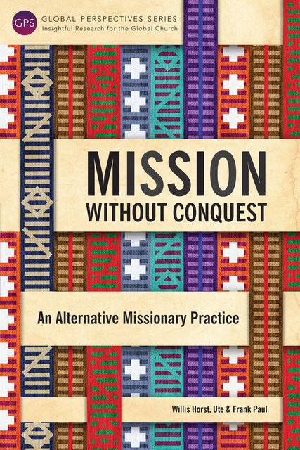 Mission without Conquest, Frank Paul, Ute Paul, Willis Horst