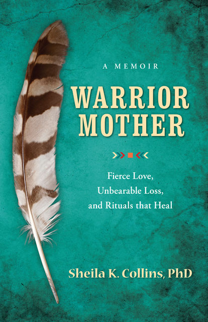Warrior Mother, Sheila K.Collins
