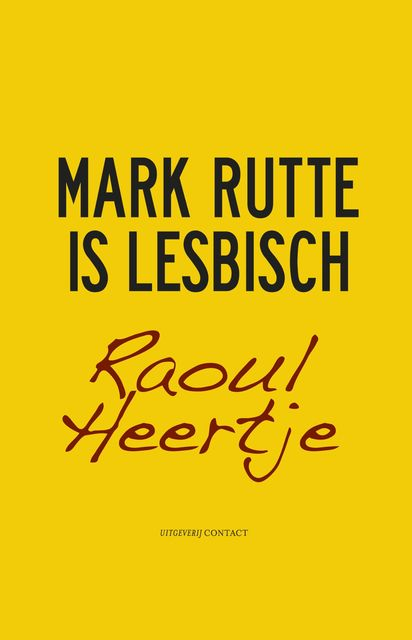 Mark Rutte is lesbisch, Raoul Heertje