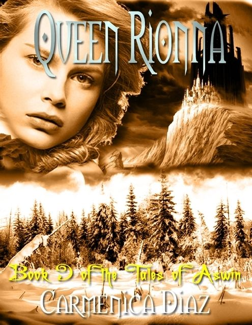 Queen Rionna – Book 9 of the Tales of Aswin, Carmenica Diaz
