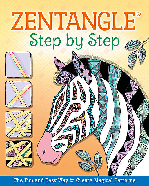 Zentangle® Step By Step, Hannah Geddes