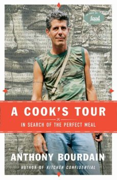 A Cook's Tour, Anthony Bourdain