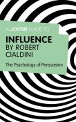 A Joosr Guide to Influence by Robert Cialdini, Joosr