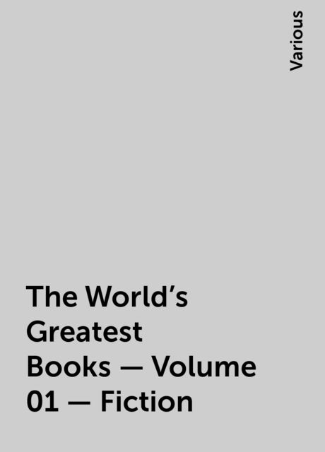 The World's Greatest Books — Volume 01 — Fiction, Various
