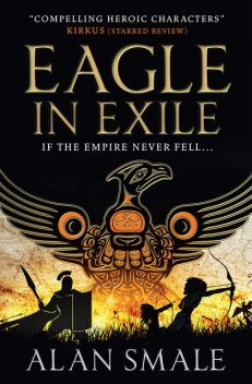 Eagle in Exile, Alan Smale