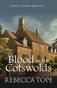 Blood in the Cotswolds, Rebecca Tope