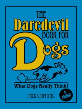 The Daredevil Book for Dogs, Nick Griffiths