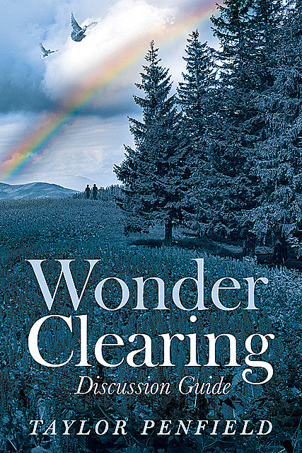 Wonder Clearing, Discussion Guide, Taylor Penfield