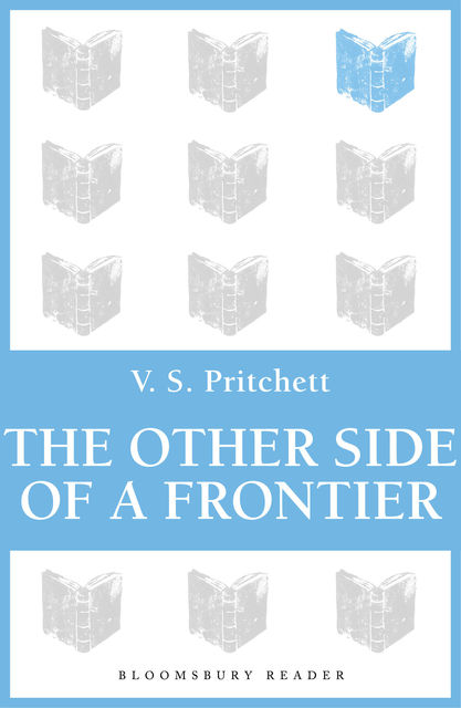 The Other Side of a Frontier, V.S.Pritchett