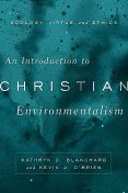 An Introduction to Christian Environmentalism, Kevin O'Brien, Kathryn D. Blanchard