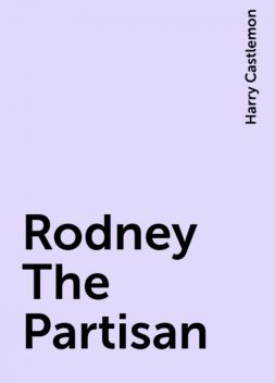 Rodney The Partisan, Harry Castlemon