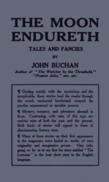 The Moon Endureth: Tales and Fancies, John Buchan
