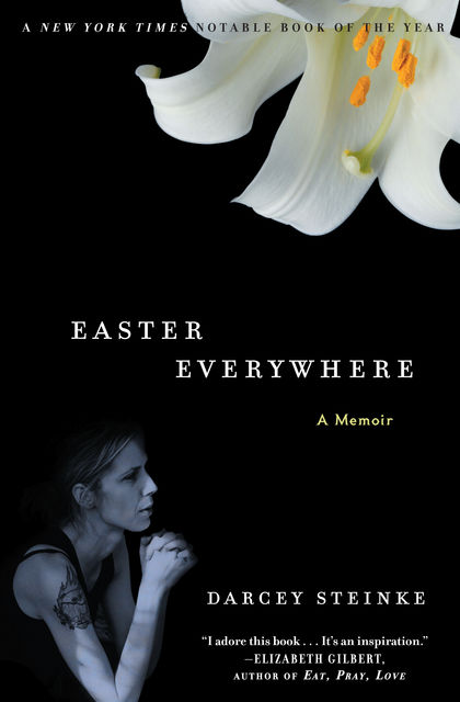 Easter Everywhere, Darcey Steinke