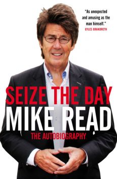 Seize the Day, Mike Read