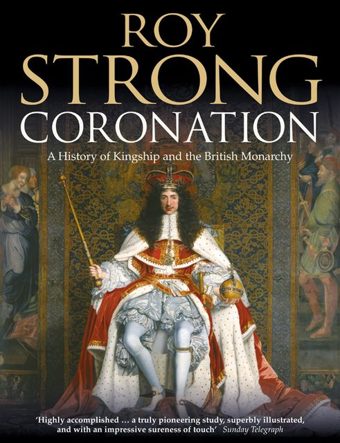 Coronation: From the 8th to the 21st Century (Text Only), Roy Strong