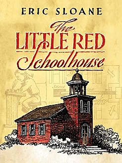 The Little Red Schoolhouse, Eric Sloane