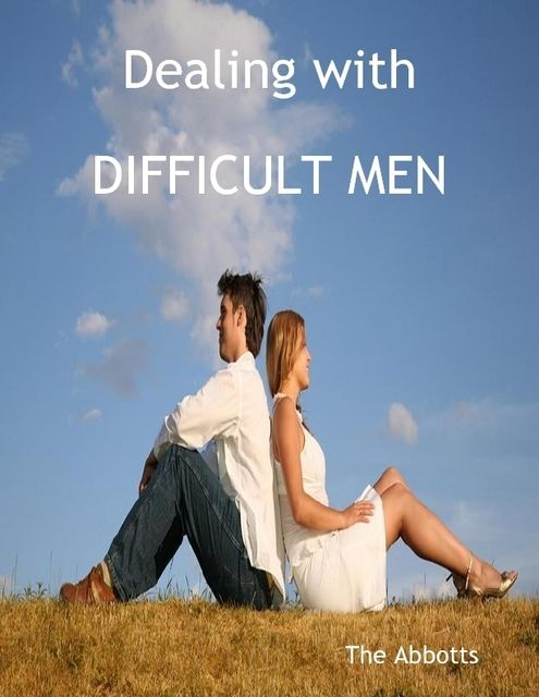 Dealing with Difficult Men, The Abbotts