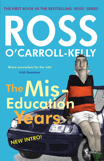 Ross O'Carroll-Kelly, The Miseducation Years, Paul Howard, Ross O'Carroll-Kelly