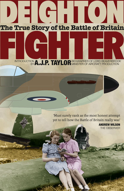 Fighter: The True Story of the Battle of Britain, Len Deighton