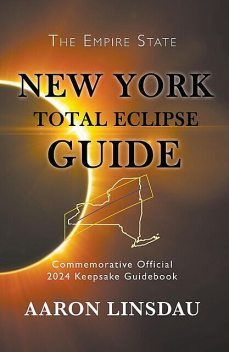 New York Total Eclipse Guide, Aaron Linsdau